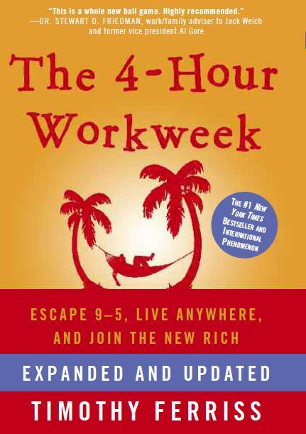 The 4-Hour Work Week by Tim Ferris